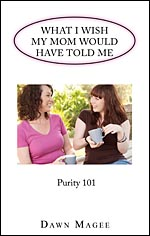What I Wish My Mom Would Have Told Me: Purity 101